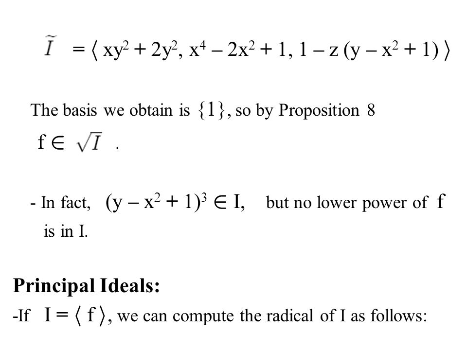 The basis we obtain is {1}, so by Proposition 8 f 2 .