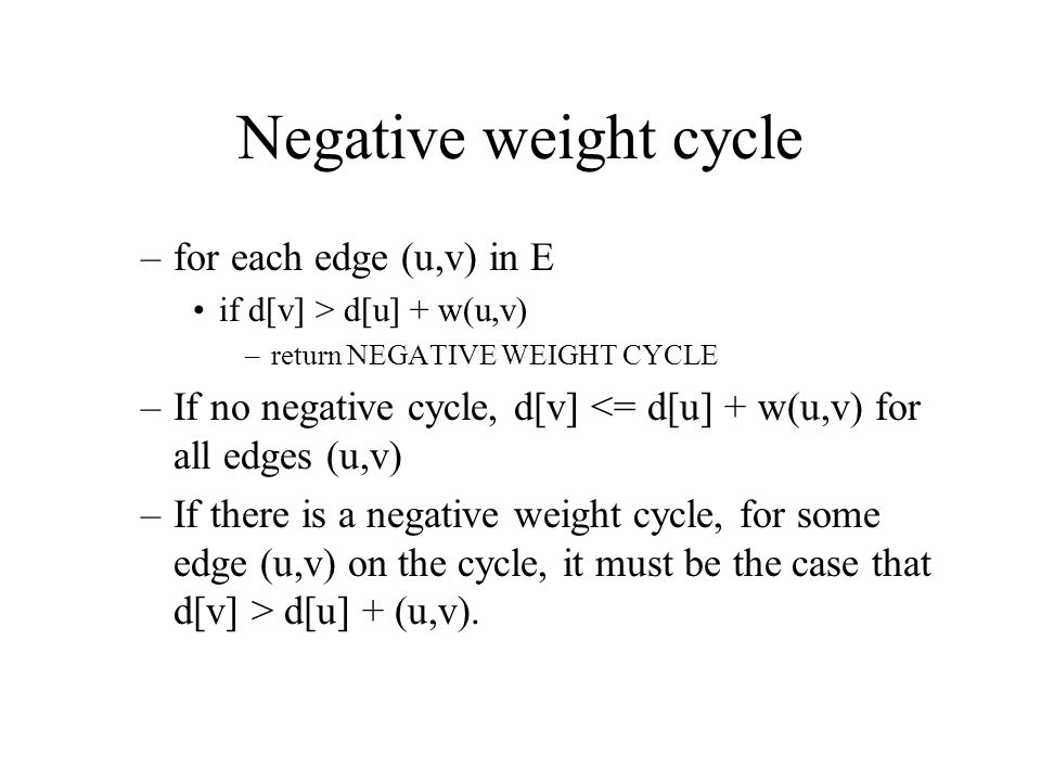 Negative weight cycle for each edge (u,v) in E