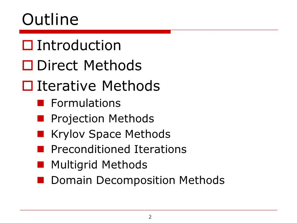 Outline Introduction Direct Methods Iterative Methods Formulations