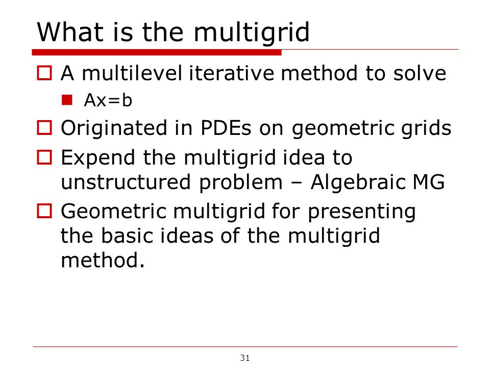 What is the multigrid A multilevel iterative method to solve