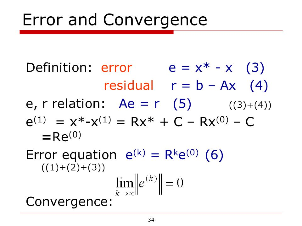 Error and Convergence Definition: error e = x* - x (3)