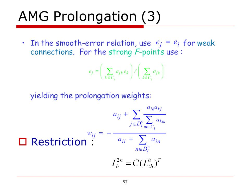 AMG Prolongation (3) Restriction :