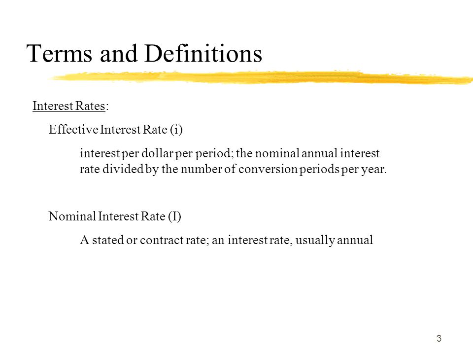 Terms and Definitions Interest Rates: Effective Interest Rate (i)