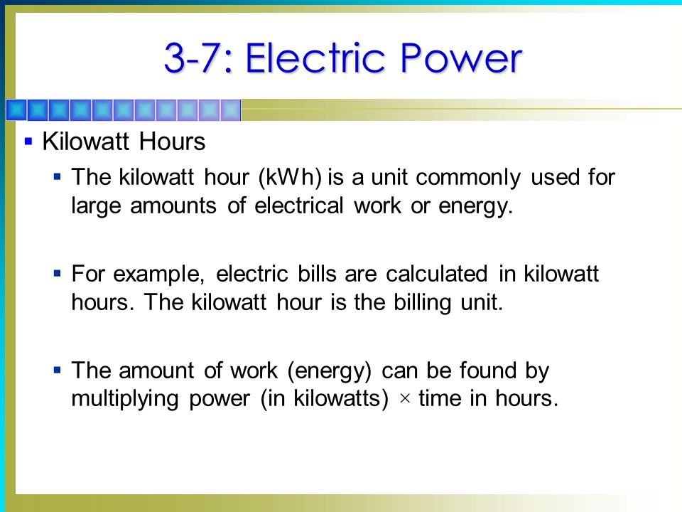 3-7: Electric Power Kilowatt Hours