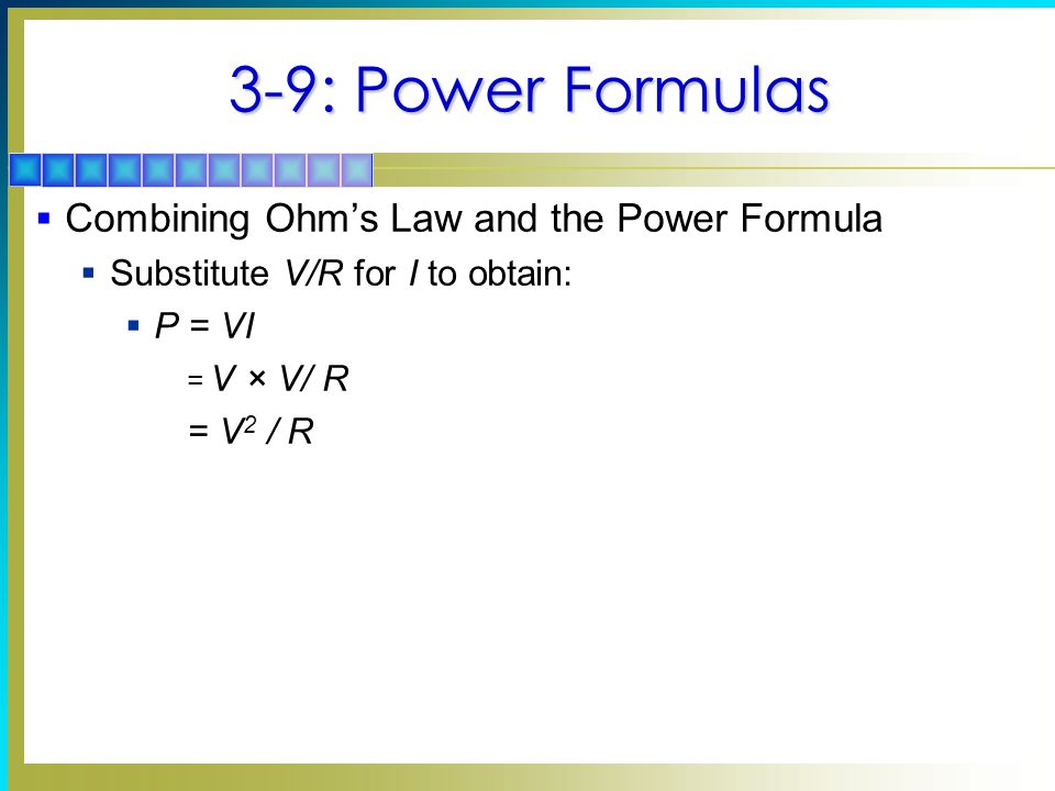 3-9: Power Formulas Combining Ohm's Law and the Power Formula