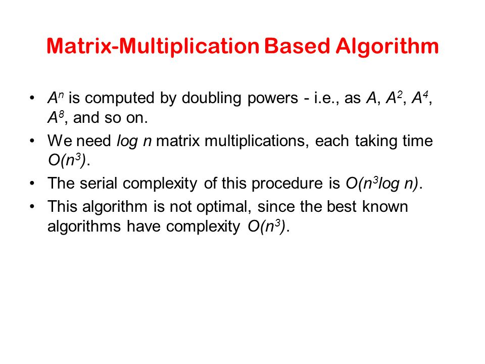 Matrix-Multiplication Based Algorithm