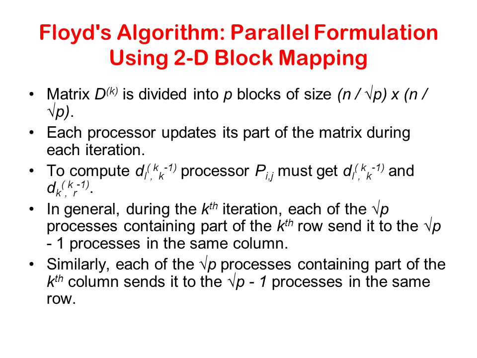 Floyd s Algorithm: Parallel Formulation Using 2-D Block Mapping