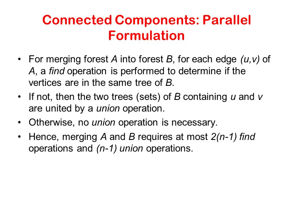 Connected Components: Parallel Formulation
