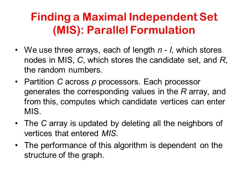 Finding a Maximal Independent Set (MIS): Parallel Formulation