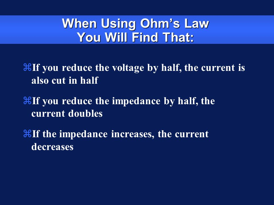 When Using Ohm's Law You Will Find That:
