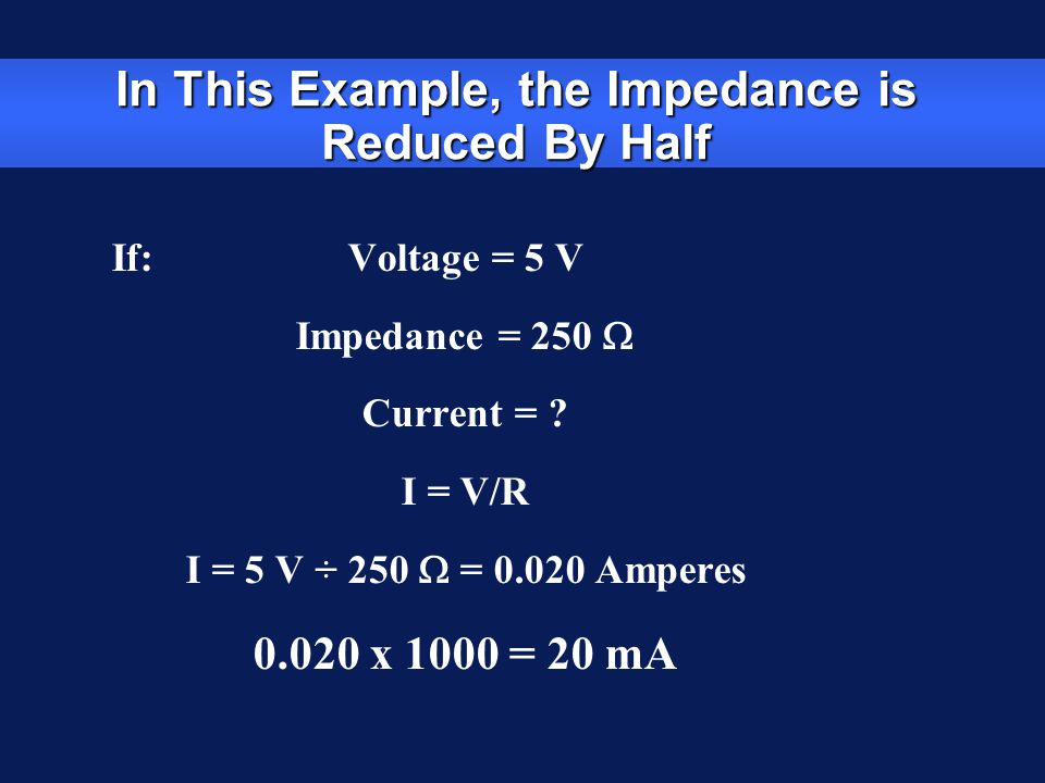 In This Example, the Impedance is Reduced By Half