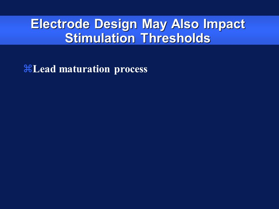 Electrode Design May Also Impact Stimulation Thresholds