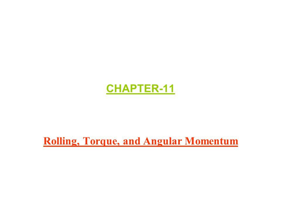 Rolling, Torque, and Angular Momentum
