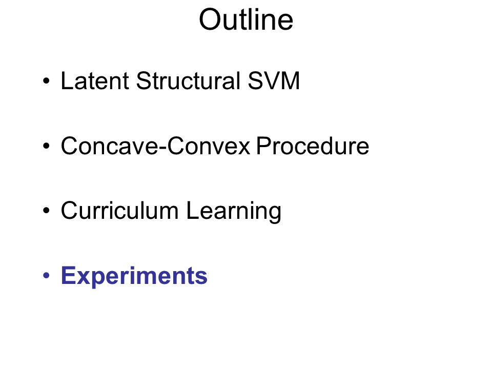 Outline Latent Structural SVM Concave-Convex Procedure