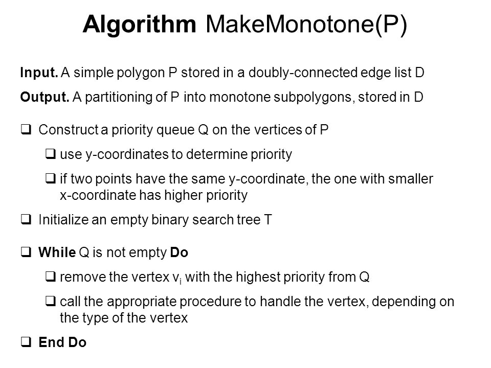 Algorithm MakeMonotone(P)