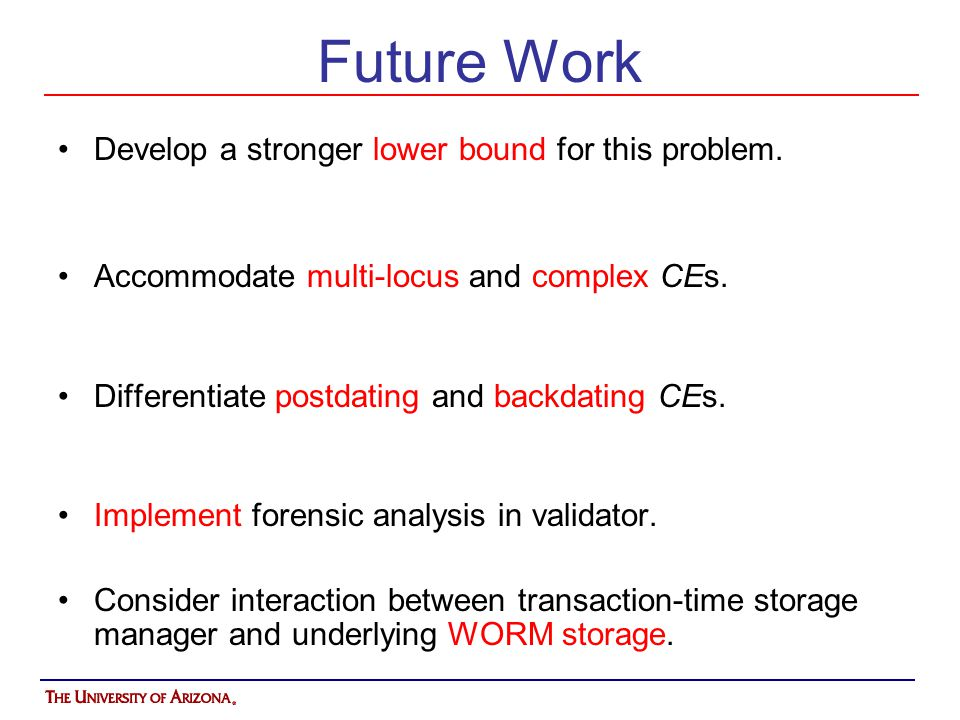 Future Work Develop a stronger lower bound for this problem.