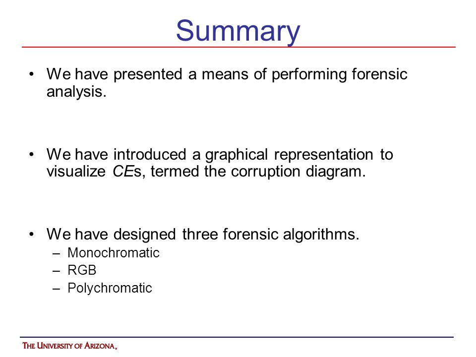 Summary We have presented a means of performing forensic analysis.