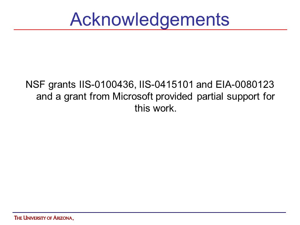 Acknowledgements NSF grants IIS-0100436, IIS-0415101 and EIA-0080123 and a grant from Microsoft provided partial support for this work.