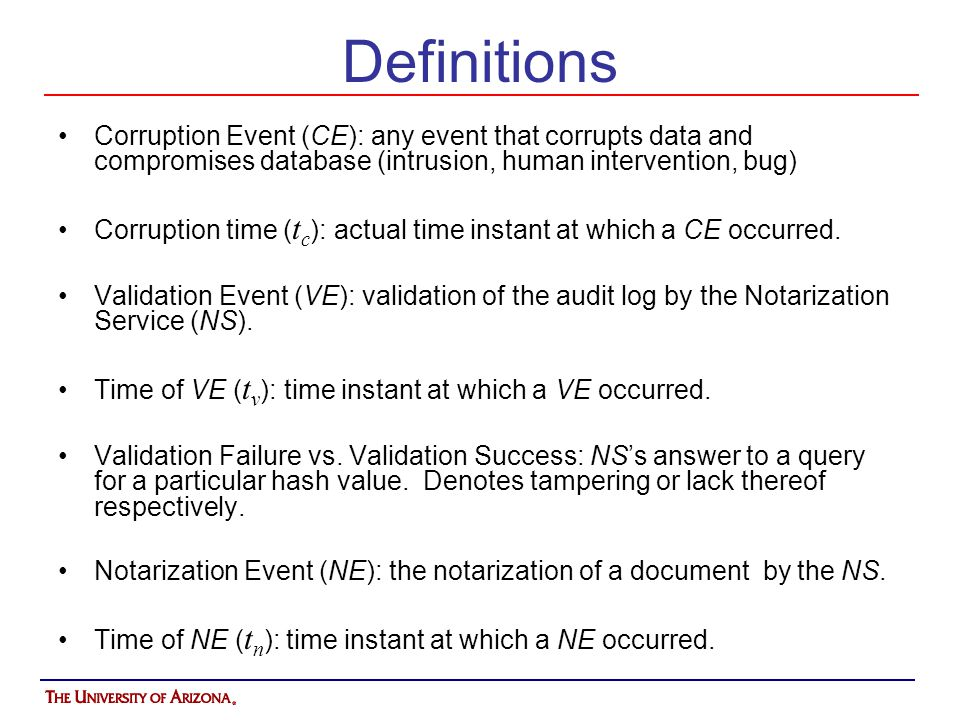 Definitions Corruption Event (CE): any event that corrupts data and compromises database (intrusion, human intervention, bug)