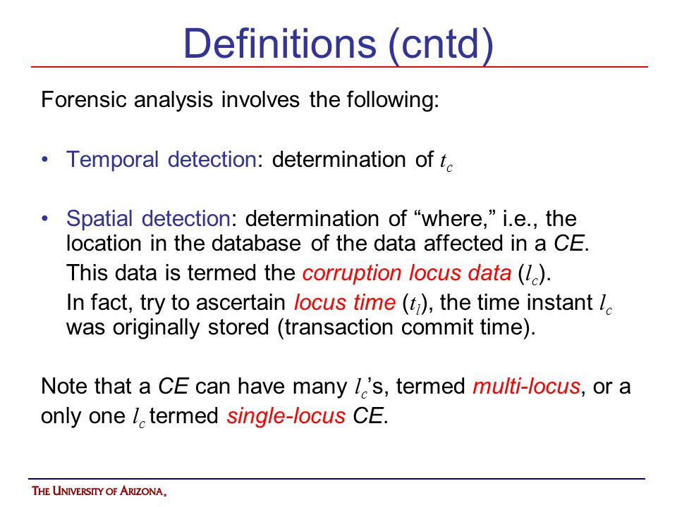 Definitions (cntd) Forensic analysis involves the following: