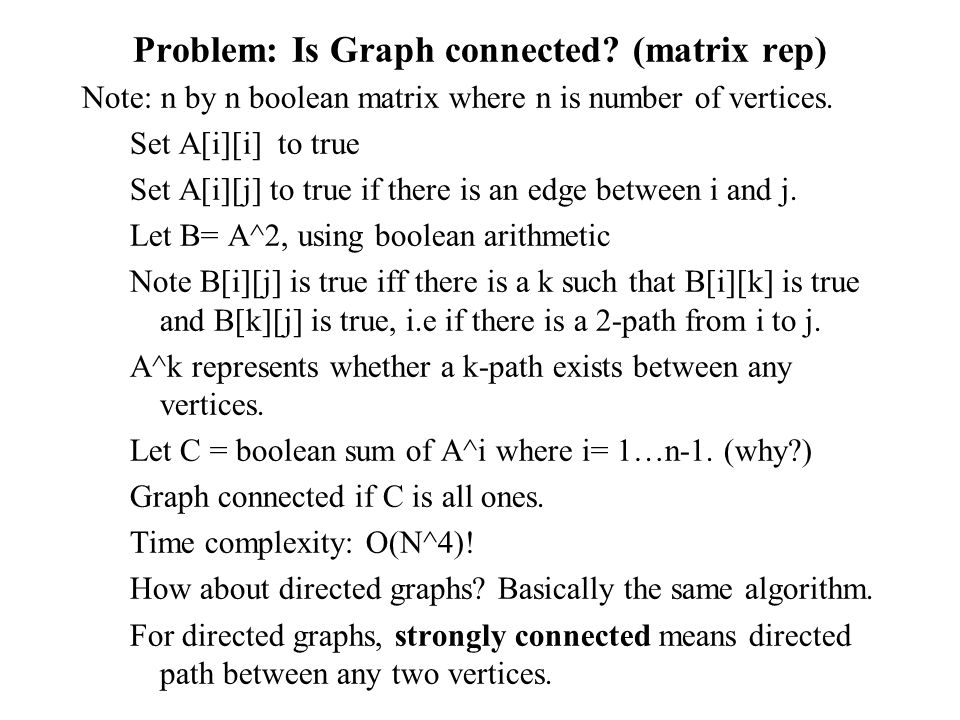 Problem: Is Graph connected (matrix rep)