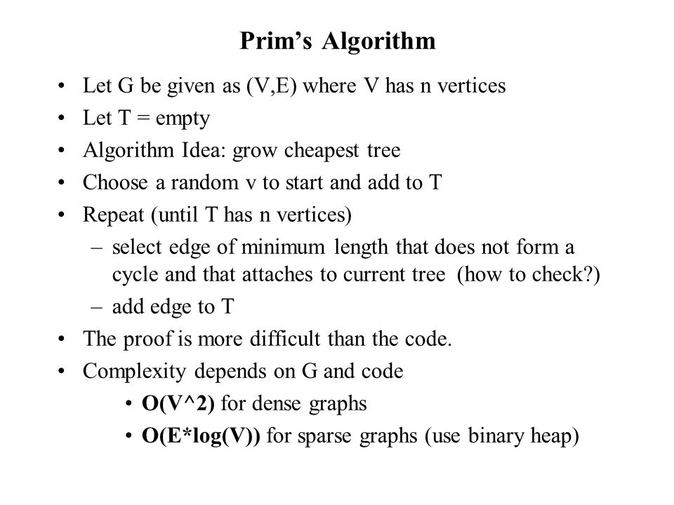 Prim's Algorithm Let G be given as (V,E) where V has n vertices