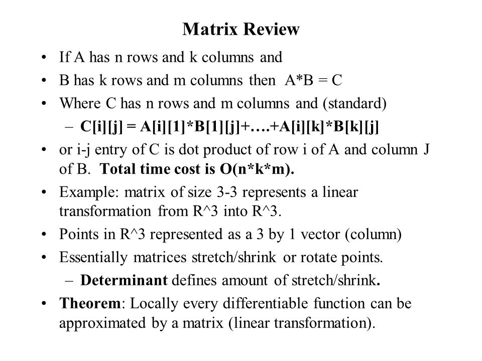 Matrix Review If A has n rows and k columns and