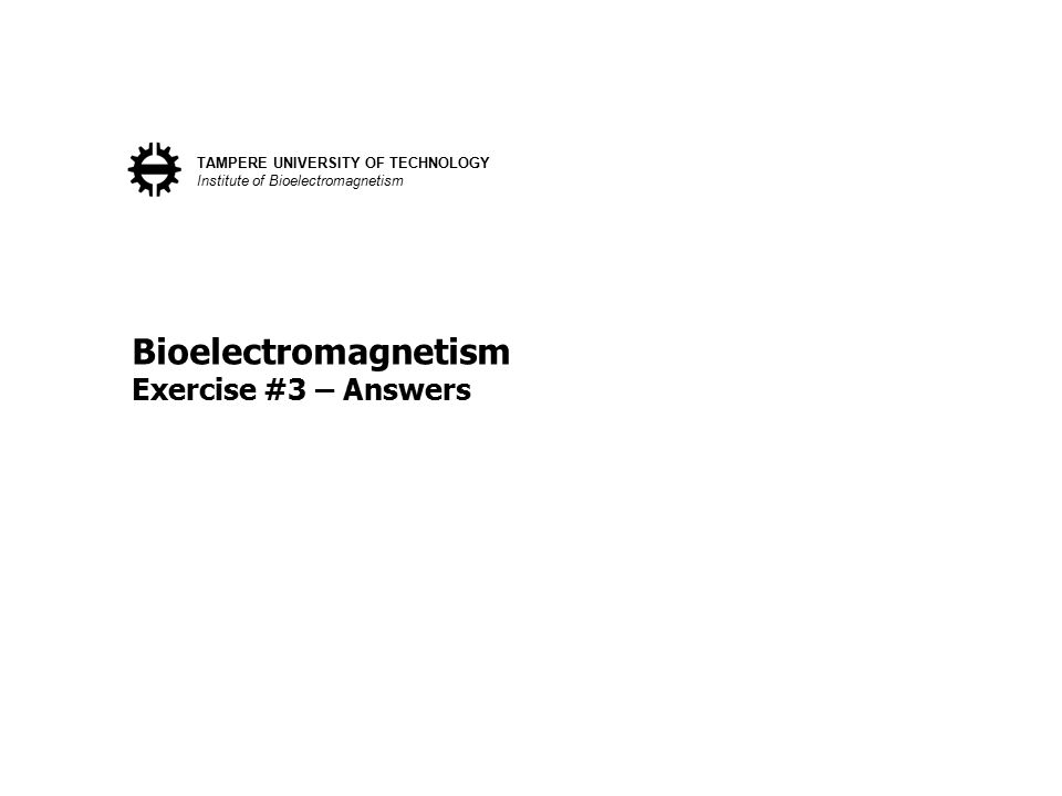 Bioelectromagnetism Exercise #3 – Answers