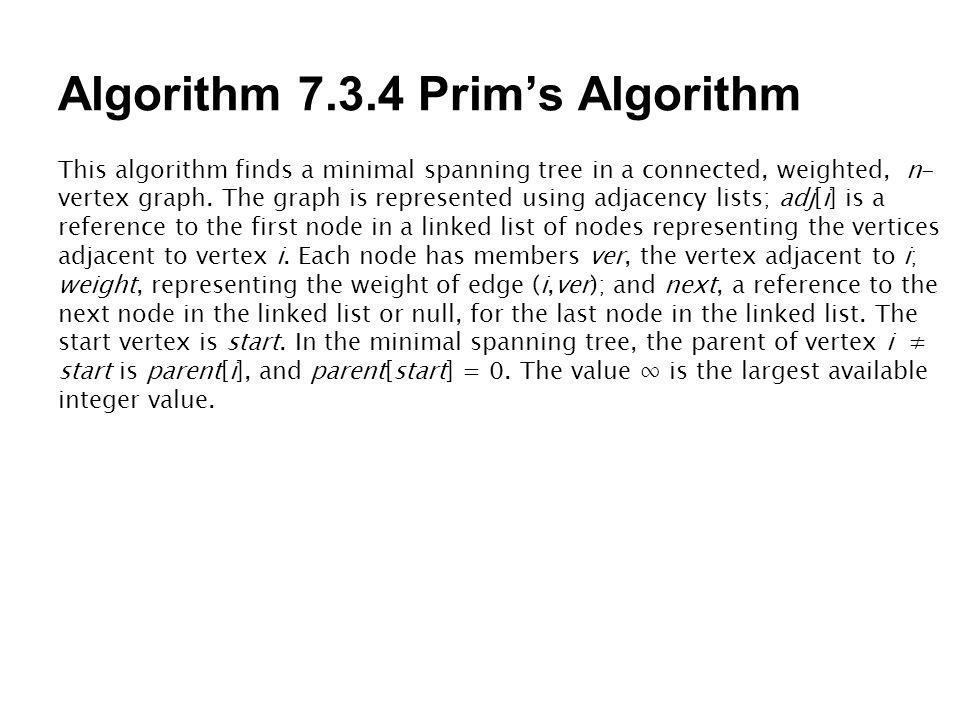 Algorithm 7.3.4 Prim's Algorithm