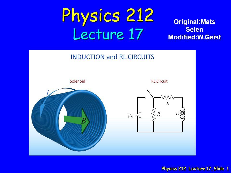 Physics 212 Lecture 17 Original:Mats Selen Modified:W.Geist
