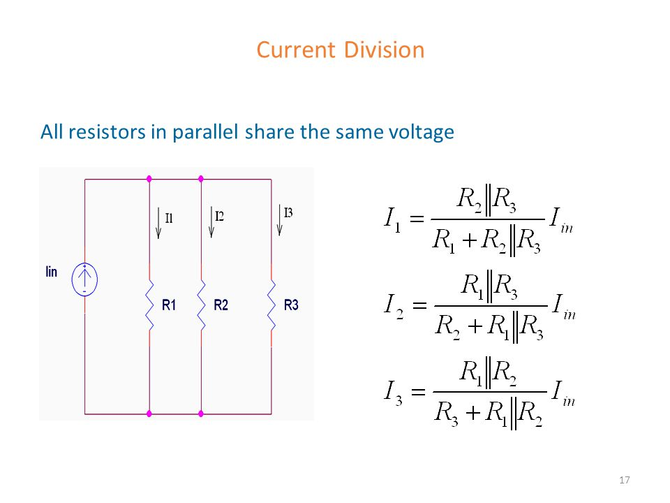 Current Division All resistors in parallel share the same voltage