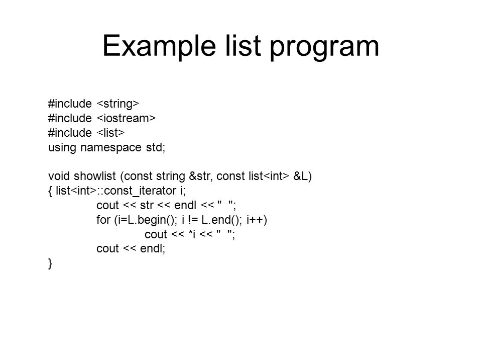 Example list program #include <string> #include <iostream>