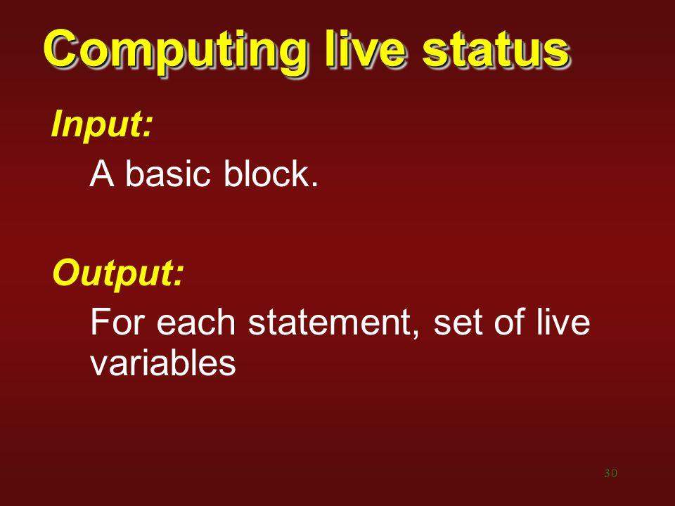 Computing live status Input: A basic block. Output: