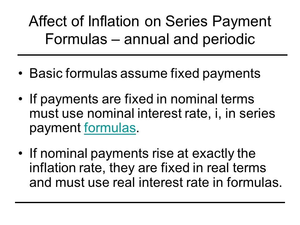 Affect of Inflation on Series Payment Formulas – annual and periodic