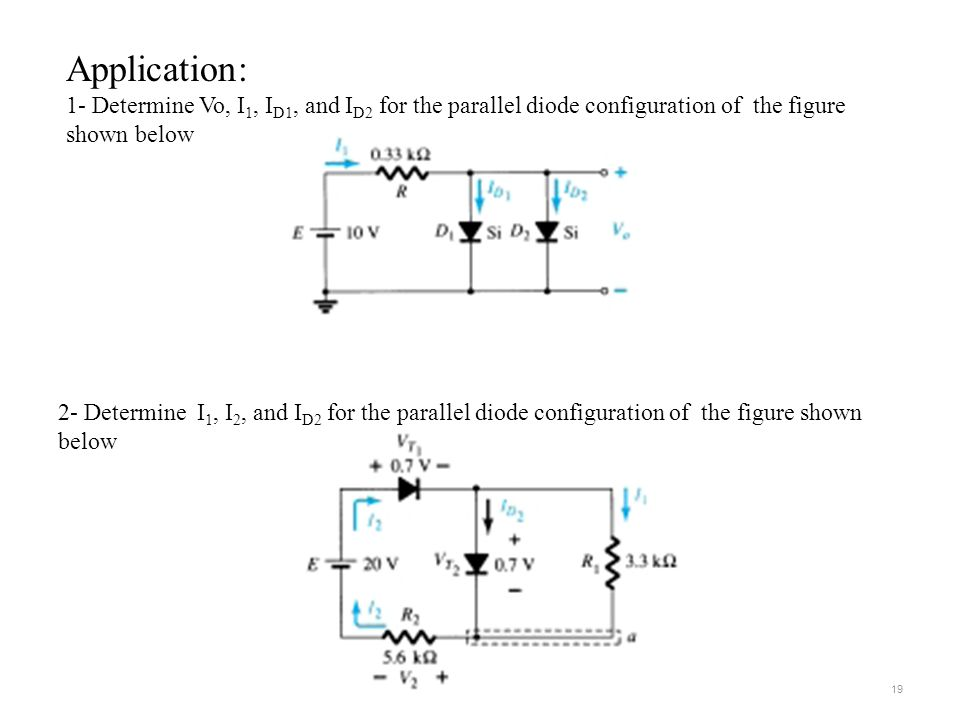 Application: 1- Determine Vo, I1, ID1, and ID2 for the parallel diode configuration of the figure shown below.