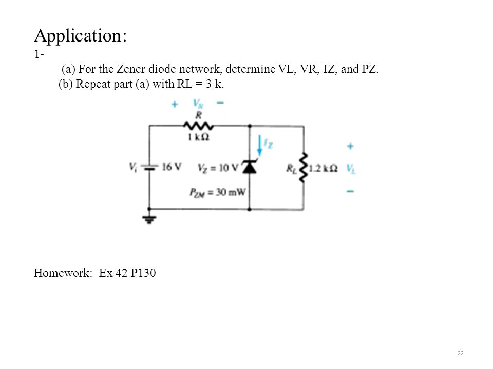Application: 1- (a) For the Zener diode network, determine VL, VR, IZ, and PZ. (b) Repeat part (a) with RL = 3 k.