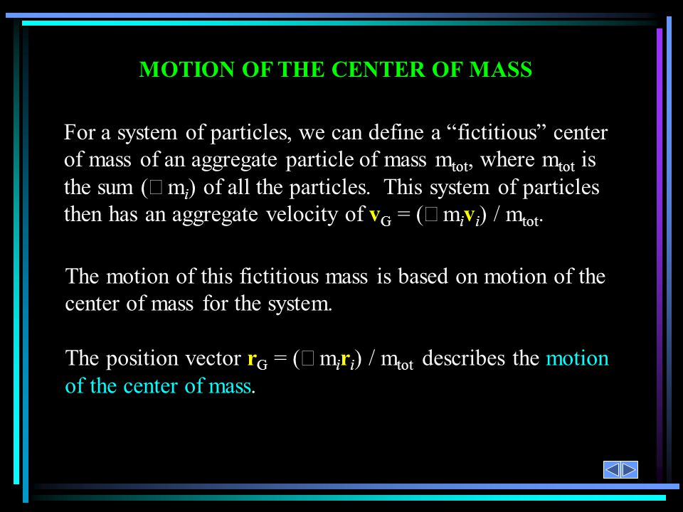 MOTION OF THE CENTER OF MASS