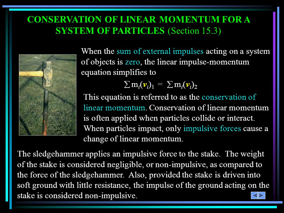 CONSERVATION OF LINEAR MOMENTUM FOR A SYSTEM OF PARTICLES (Section 15