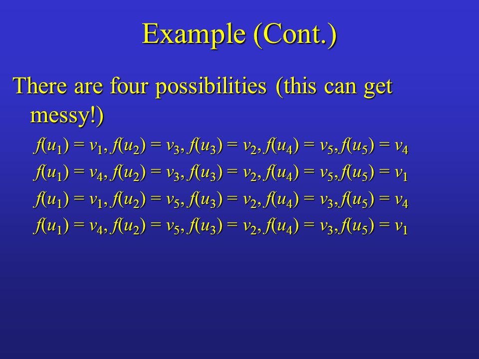 Example (Cont.) There are four possibilities (this can get messy!)