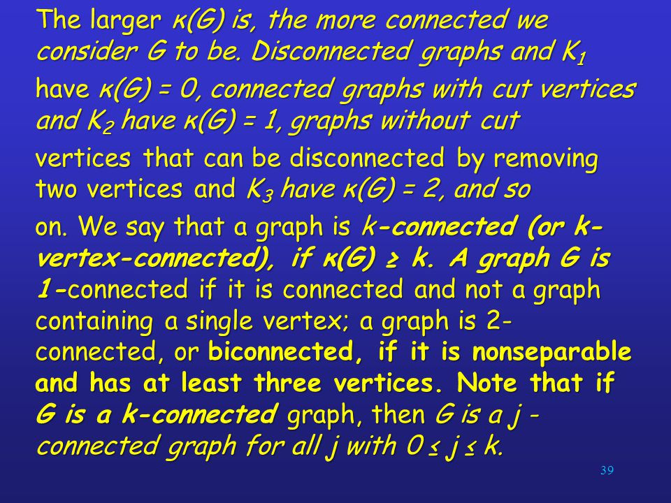 The larger κ(G) is, the more connected we consider G to be