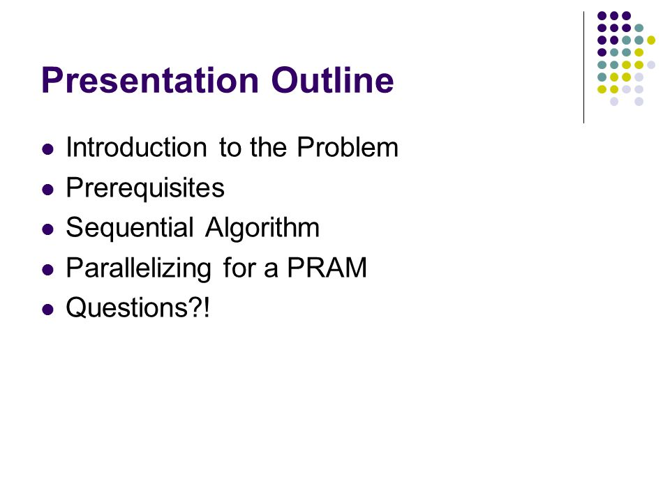 Presentation Outline Introduction to the Problem Prerequisites