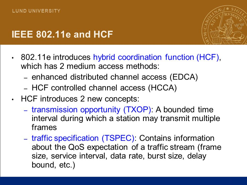 IEEE 802.11e and HCF 802.11e introduces hybrid coordination function (HCF), which has 2 medium access methods: