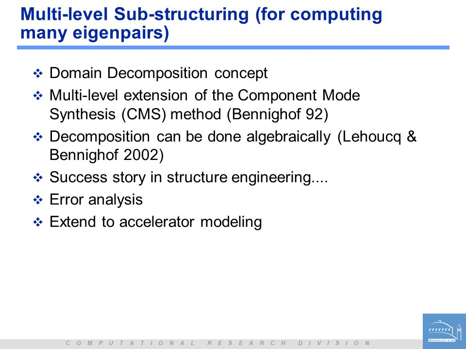 Multi-level Sub-structuring (for computing many eigenpairs)
