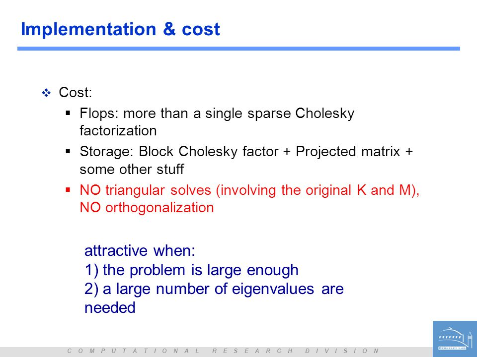 Implementation & cost attractive when: 1) the problem is large enough