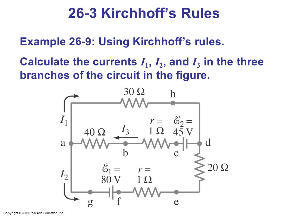 26-3 Kirchhoff's Rules Example 26-9: Using Kirchhoff's rules.
