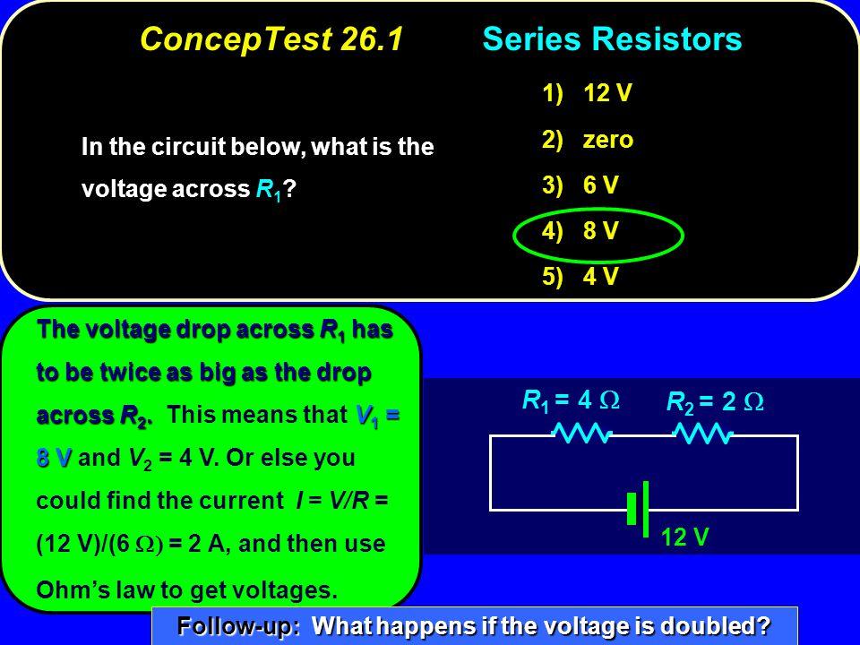 ConcepTest 26.1 Series Resistors