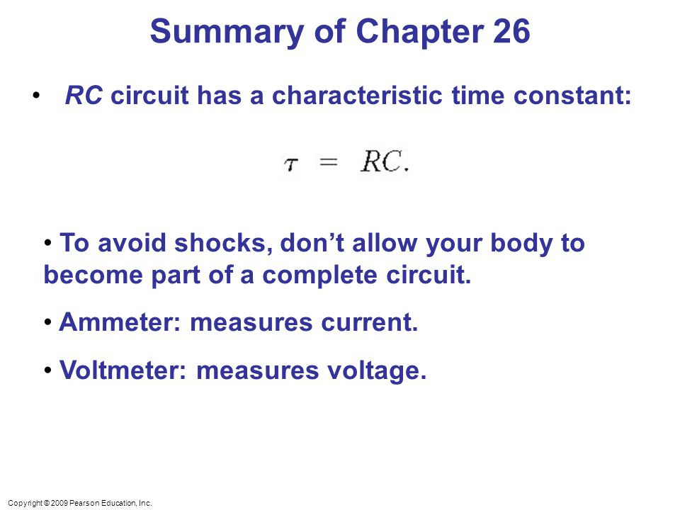 Summary of Chapter 26 RC circuit has a characteristic time constant: