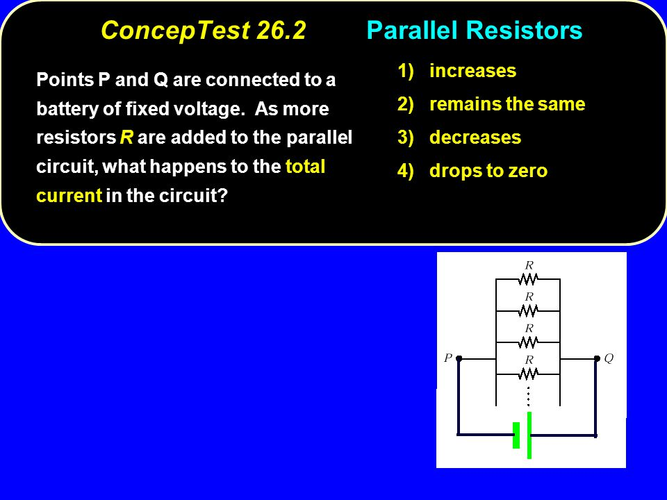 ConcepTest 26.2 Parallel Resistors
