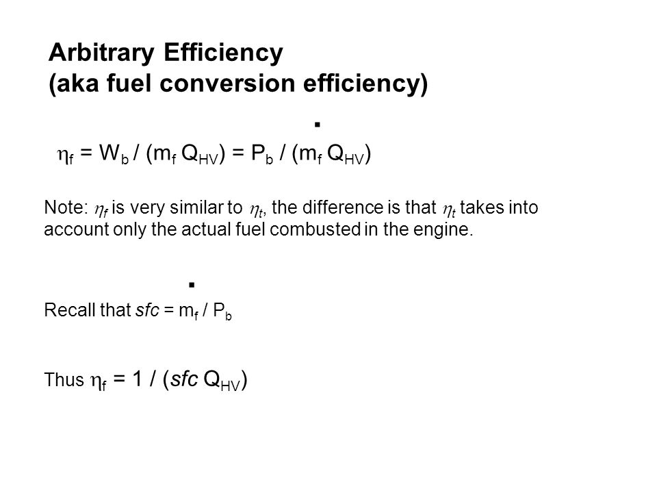 Arbitrary Efficiency (aka fuel conversion efficiency)