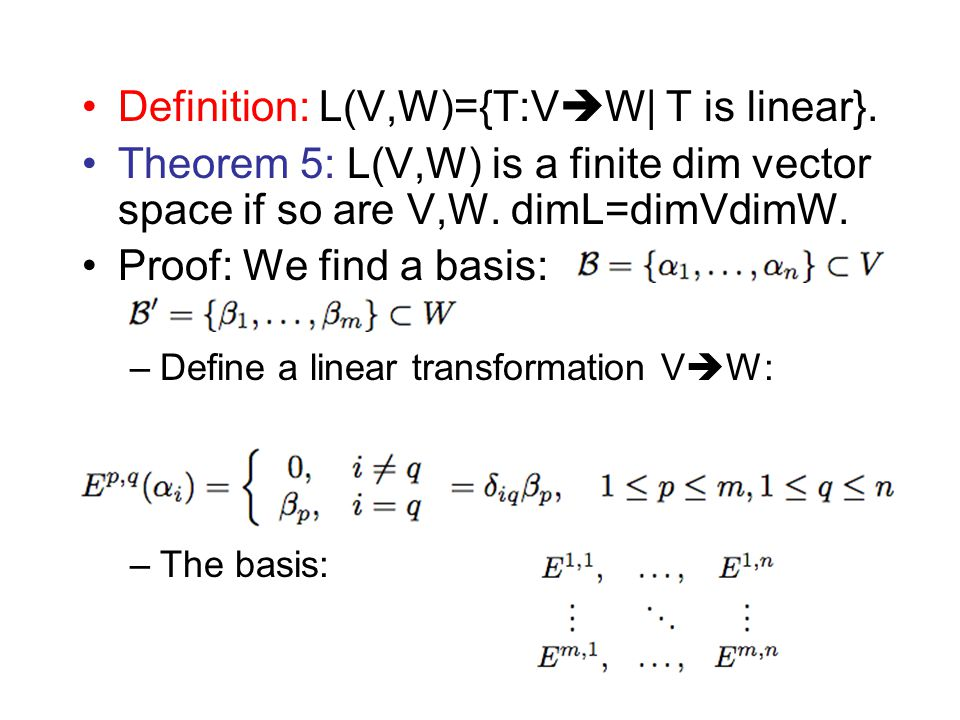 Definition: L(V,W)={T:VW| T is linear}.